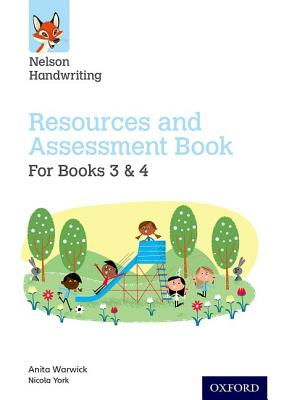 Nelson Handwriting: Year 3-4/Primary 4-5: Resources and Assessment Book for Books 3 and 4 - Warwick, Anita, and York, Nicola