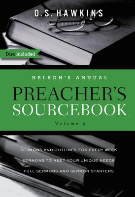 Nelson's Annual Preacher's Sourcebook, Volume 4 - Hawkins, O S (Editor), and Thomas Nelson