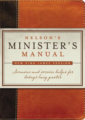 Nelson's Minister's Manual, NKJV Edition - Thomas Nelson