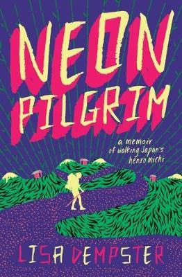 Neon Pilgrim - Dempster, Lisa