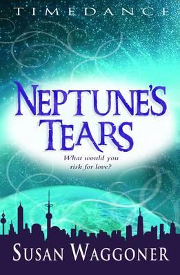 Neptune's Tears. Susan Waggoner - Waggoner, Susan