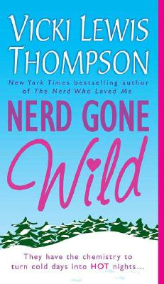 Nerd Gone Wild - Thompson, Vicki Lewis