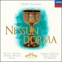 Nessun Dorma: 20 Great Tenor Arias - Carlo Bergonzi (tenor); Franco Corelli (tenor); Giacomo Aragall (tenor); Giuseppe di Stefano (tenor);...