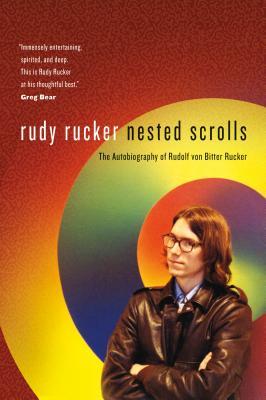 Nested Scrolls: The Autobiography of Rudolf Von Bitter Rucker - Rucker, Rudy