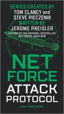 Net Force: Attack Protocol - Preisler, Jerome, and Pieczenik, Steve (Creator), and Clancy, Tom (Creator)