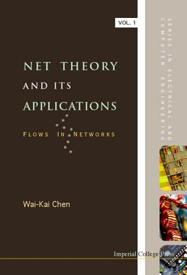 Net Theory and Its Applications: Flows in Networks - Chen, Wai-Kai