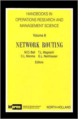 Network Routing, Volume 8 - Ball, M O (Editor), and Magnanti, T L (Editor), and Monma, B L (Editor)