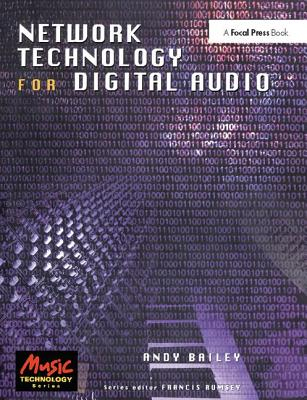 Network Technology for Digital Audio - Bailey, Andy