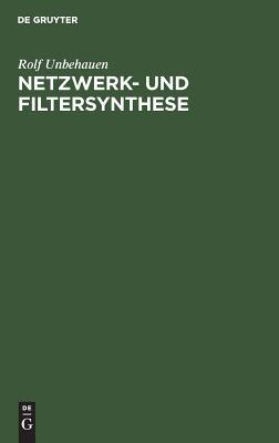 Netzwerk- Und Filtersynthese - Unbehauen, Rolf