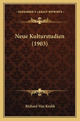 Neue Kulturstudien (1903) - Kralik, Richard Von