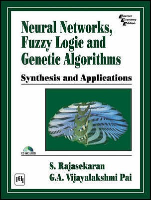 Neural Networks, Fuzzy Logic and Genetic Algorithms: Synthesis and Applications - Rajashekaran, S., and Pai, G. A. Vijayalakshmi