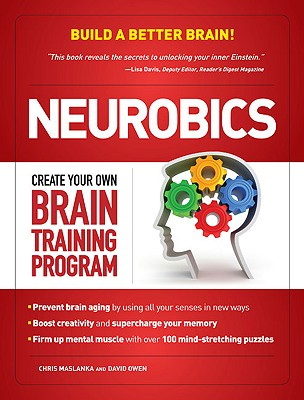 Neurobics: Create Your Own Brain Training Program - Maslanka, Chris, and Owen, David, Lord