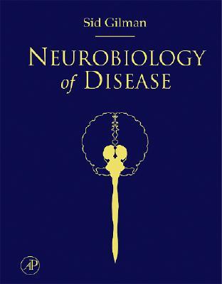 Neurobiology of Disease - Gilman, Sid, MD