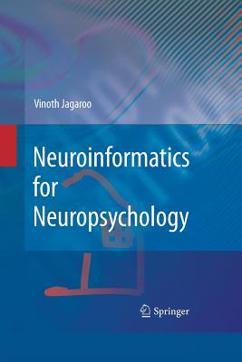 Neuroinformatics for Neuropsychology - Jagaroo, Vinoth