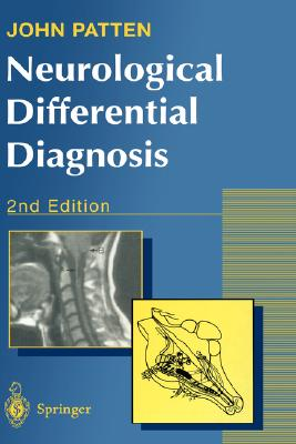 Neurological Differential Diagnosis - Patten, John P
