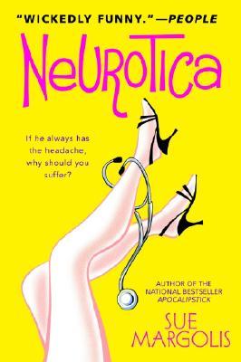 Neurotica - Margolis, Sue