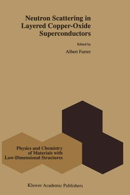 Neutron Scattering in Layered Copper-Oxide Superconductors - Furrer, Albert (Editor)