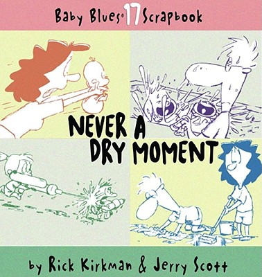 Never a Dry Moment - Kirkman, Rick, and Scott, Jerry, and Tanquery, Rebecca
