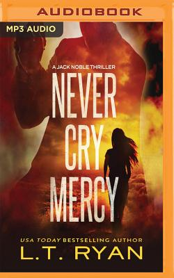 Never Cry Mercy - Ryan, L T, and Holland, Dennis (Read by)