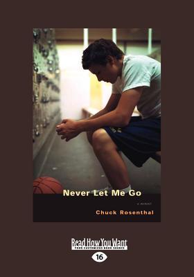 Never Let Me Go - Rosenthal, Chuck