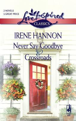 Never Say Goodbye/Crossroads - Hannon, Irene