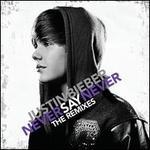Never Say Never: The Remixes - Justin Bieber