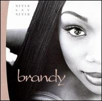 Never Say Never - Brandy