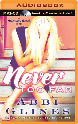Never Too Far - Glines, Abbi, and Bronstein, Jennifer (Read by)