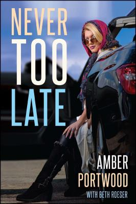 Never Too Late - Portwood, Amber