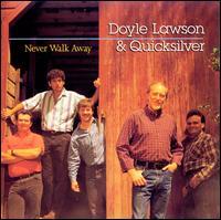 Never Walk Away - Doyle Lawson & Quicksilver