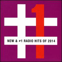 New & #1 Radio Hits of 2014 - Various Artists
