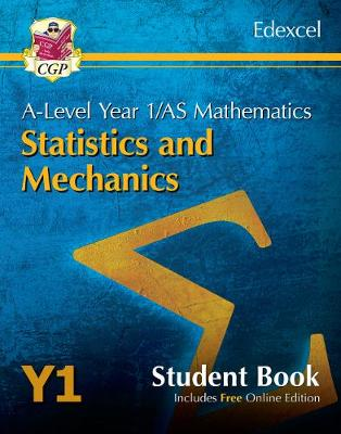 New A-Level Maths for Edexcel: Statistics & Mechanics - Year 1/AS Student Book (with Online Edn) - Books, CGP (Editor)