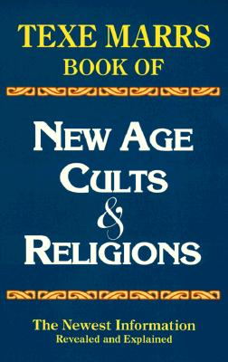 New Age Cults and Religions - Marrs, Texe