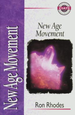 New Age Movement - Rhodes, Ron, Dr., and Beisner, E Calvin, and Bowman Jr, Robert M