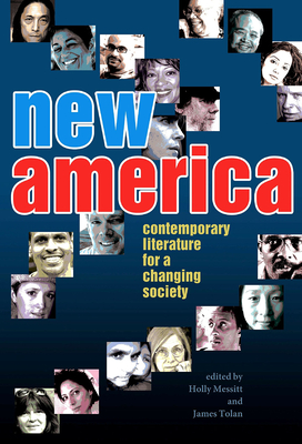 New America: Contemporary Literature for a Changing Society - Messitt, Holly (Editor), and Tolan, James (Editor)