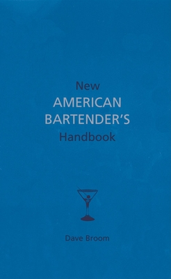 New American Bartender's Handbook - Broom, Dave