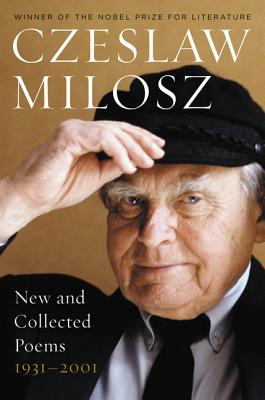 New and Collected Poems 1931-2001 - Milosz, Czeslaw