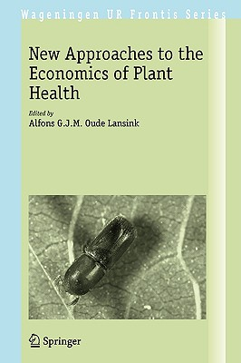 New Approaches to the Economics of Plant Health - Oude Lansink, Alfons G J M (Editor)