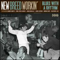 New Breed Workin': Blues with a Rhythm - Various Artists