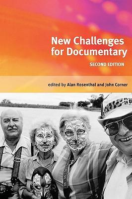New Challenges for Documentary - Rosenthal, Alan, Professor (Editor), and Corner, John (Editor)