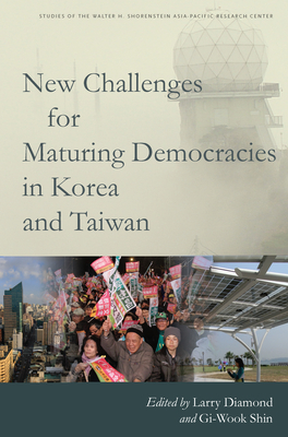 New Challenges for Maturing Democracies in Korea and Taiwan - Diamond, Larry (Editor)