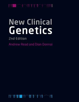 New Clinical Genetics - Read, Andrew, and Donnai, Dian