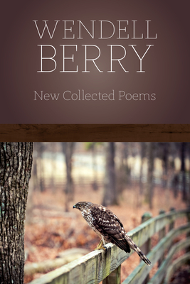 New Collected Poems - Berry, Wendell