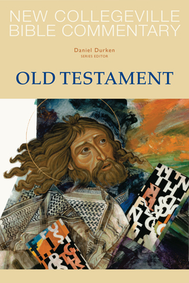New Collegeville Bible Commentary: Old Testament - Durken, Daniel (Editor)