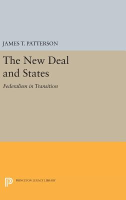 New Deal and States: Federalism in Transition - Patterson, James T.