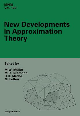 New Developments in Approximation Theory: 2nd International Dortmund Meeting (Idomat) 98, Germany, February 23 27, 1998 - Muller, Manfred W (Editor)