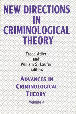 New Directions in Criminological Theory: Volume 4, New Directions in Criminological Theory - Adler, Freda (Editor)