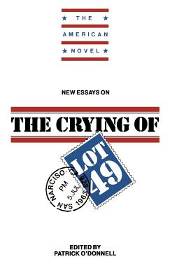 New Essays on the Crying of Lot 49 - O'Donnell, Patrick (Editor), and Elliot, Emory (Editor), and Patrick, O'Donnell (Editor)