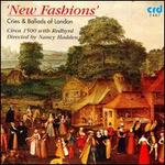 New Fashions: Cries & Ballads of London