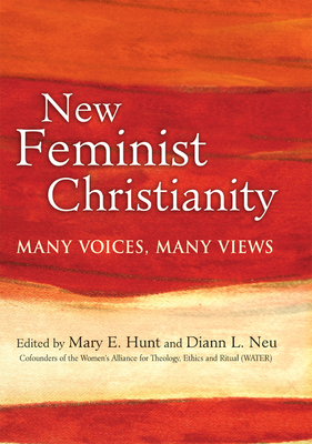 New Feminist Christianity: Many Voices, Many Views - Aquino, Maria Pilar (Contributions by), and Bundang, Rachel A R (Contributions by), and Deifelt, Wanda (Contributions by)